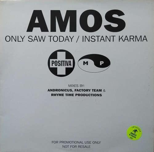 Cover zu Amos - Only Saw Today / Instant Karma (12, Promo) Schallplatten Ankauf