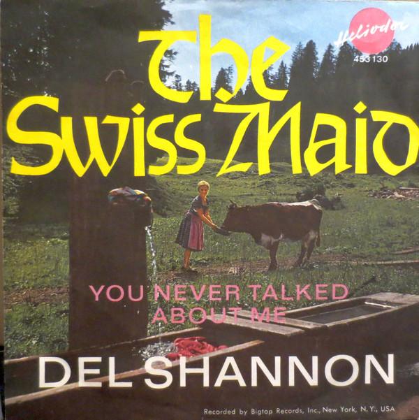 Bild Del Shannon - The Swiss Maid (7, Single, Mono) Schallplatten Ankauf