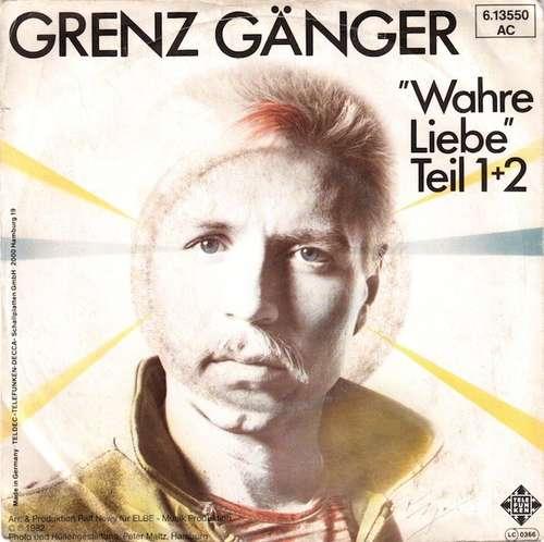 Bild Grenz Gänger - Wahre Liebe Teil 1+2 (7, Single) Schallplatten Ankauf