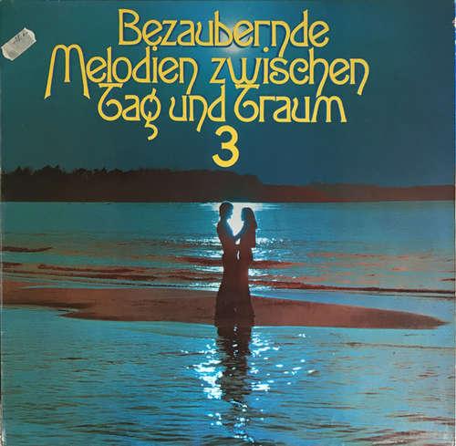 Bild Various - Bezaubernde Melodien Zwischen Tag Und Traum 3 (2xLP, Comp, Clu) Schallplatten Ankauf
