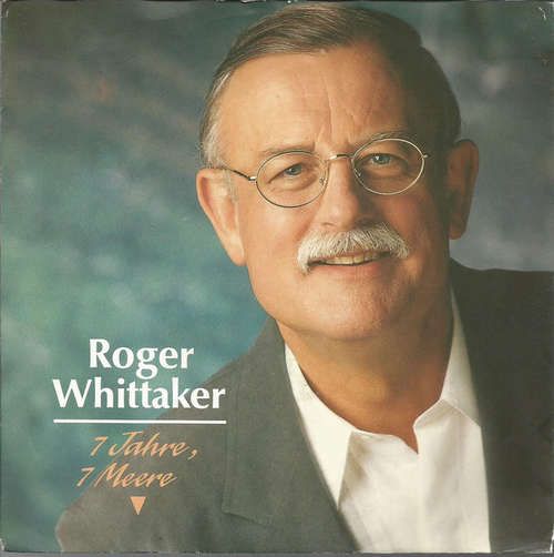 Cover zu Roger Whittaker - 7 Jahre, 7 Meere (7, Single) Schallplatten Ankauf