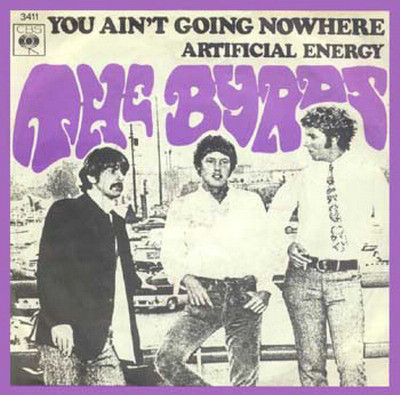Bild The Byrds - You Ain't Going Nowhere / Artificial Energy (7, Single) Schallplatten Ankauf