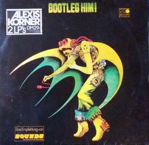Cover zu Alexis Korner - Bootleg Him! (2xLP, Album) Schallplatten Ankauf