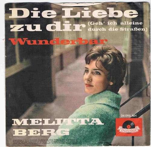 Bild Melitta Berg - Die Liebe Zu Dir (7, Single, Mono) Schallplatten Ankauf