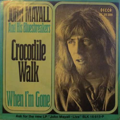 Cover zu John Mayall And His Bluesbreakers* - Crocodile Walk / When I'm Gone (7, Single) Schallplatten Ankauf