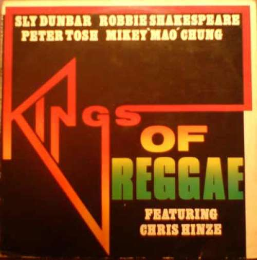 Bild Sly Dunbar, Robbie Shakespeare, Peter Tosh, Mikey 'Mao' Chung* Featuring Chris Hinze - Kings Of Reggae (LP, Album, RE) Schallplatten Ankauf