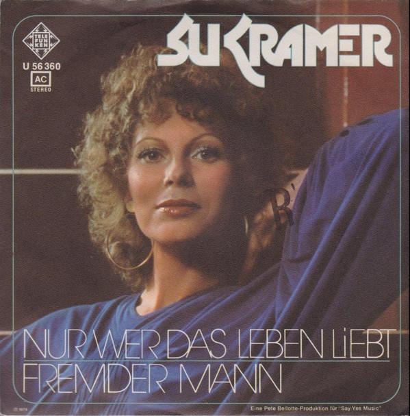 Cover zu Su Kramer - Nur Wer Das Leben Liebt (7, Single) Schallplatten Ankauf