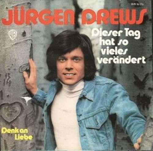 Cover Jürgen Drews - Dieser Tag Hat So Vieles Verändert (7, Single) Schallplatten Ankauf