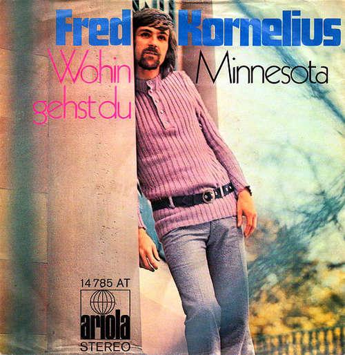 Bild Fred Kornelius - Wohin Gehst Du / Minnesota (7, Single) Schallplatten Ankauf