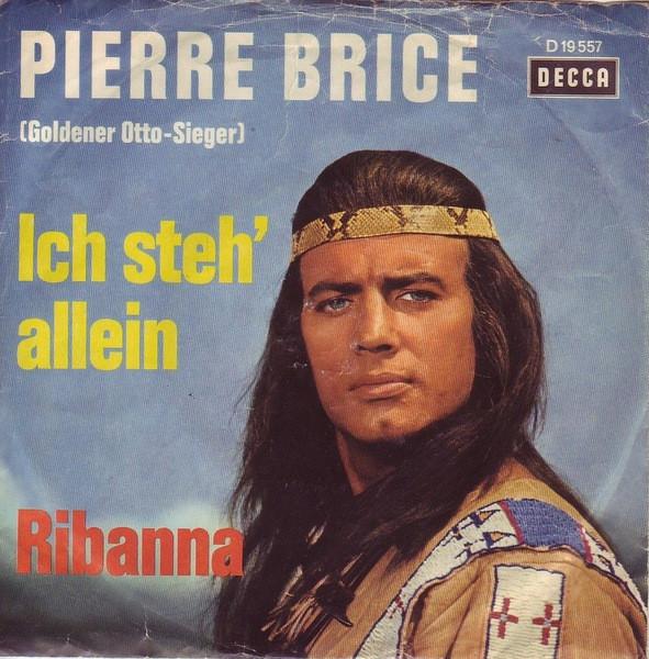 Bild Pierre Brice - Ich Steh' Allein / Ribanna (7, Single) Schallplatten Ankauf