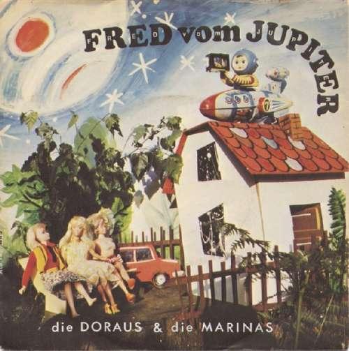 Cover Die Doraus & Die Marinas* - Fred Vom Jupiter (7, Single) Schallplatten Ankauf