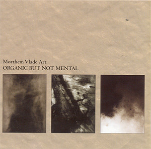 Cover Morthem Vlade Art - Organic But Not Mental (CD, Album) Schallplatten Ankauf