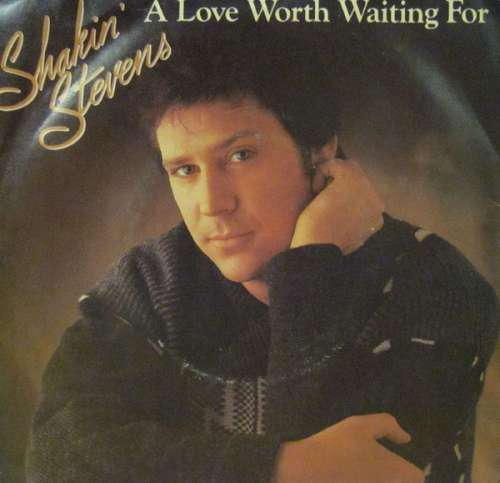 Bild Shakin' Stevens - A Love Worth Waiting For (7, Single) Schallplatten Ankauf