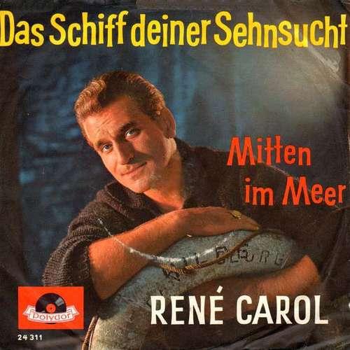 Bild René Carol - Das Schiff Deiner Sehnsucht (7, Single, Mono) Schallplatten Ankauf