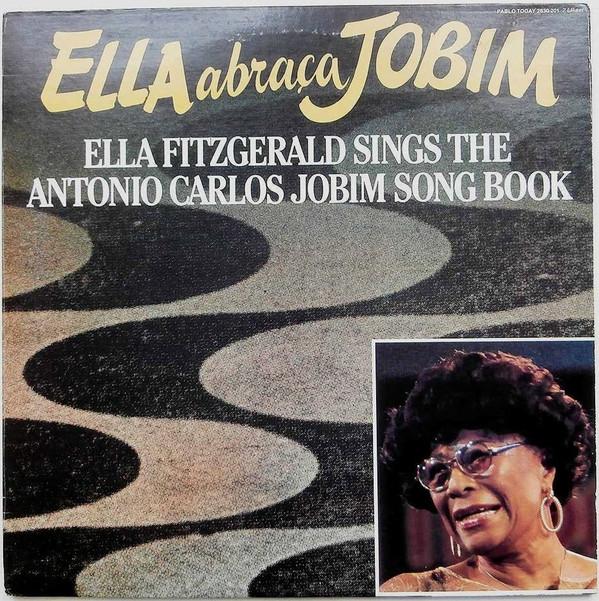 Cover Ella Fitzgerald - Ella Abraça Jobim - Ella Fitzgerald Sings The Antonio Carlos Jobim Song Book (2xLP, Album, Gat) Schallplatten Ankauf