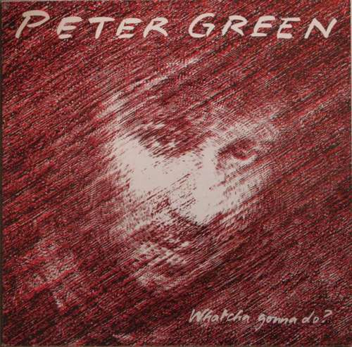 Bild Peter Green (2) - Whatcha Gonna Do (LP, Album) Schallplatten Ankauf