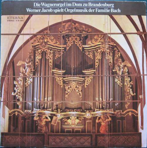 Bild Werner Jacob - Die Wagnerorgel Im Dom Zu Brandenburg (Werner Jacob Spielt Orgelmusik Der Familie Bach) (LP) Schallplatten Ankauf