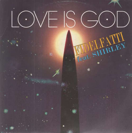 Cover Fidelfatti* feat Shirley - Love Is God (12) Schallplatten Ankauf