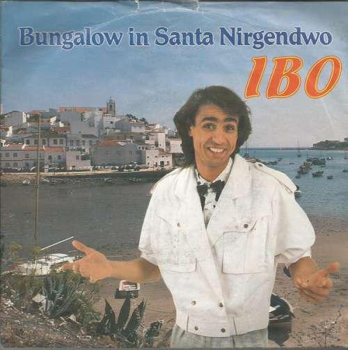 Bild Ibo (2) - Bungalow In Santa Nirgendwo (7, Single) Schallplatten Ankauf