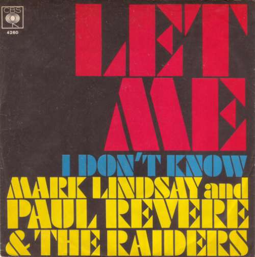 Cover zu Mark Lindsay and Paul Revere & The Raiders - Let Me / I Don't Know (7, Single) Schallplatten Ankauf