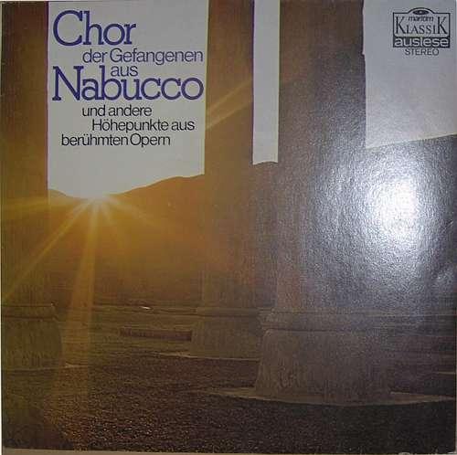 Cover Various - Chor Der Gefangenen Aus Nabucco Und Andere Höhepunkte Aus Berühmten Opern (LP, Comp) Schallplatten Ankauf