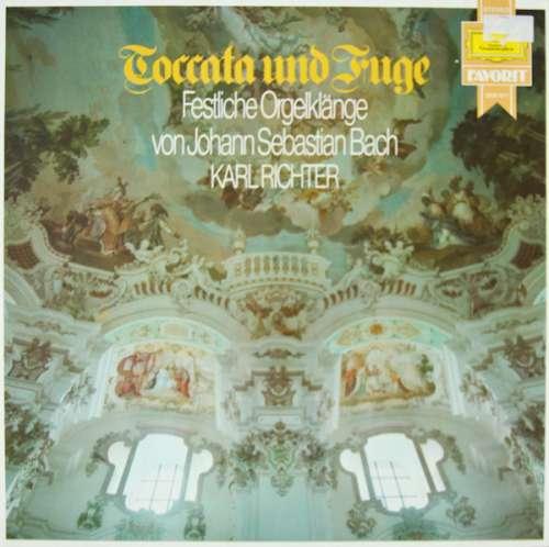 Bild Johann Sebastian Bach, Karl Richter - Toccata Und Fuge - Festliche Orgelklänge (LP) Schallplatten Ankauf