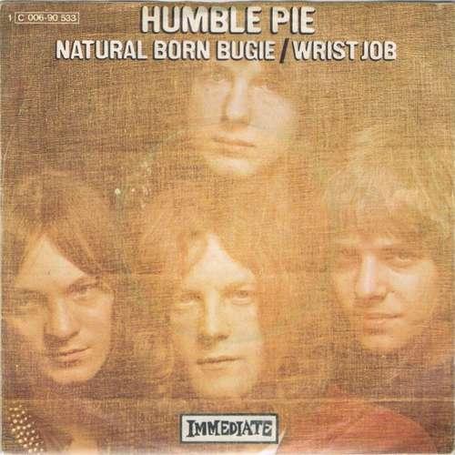 Bild Humble Pie - Natural Born Bugie / Wrist Job (7, Single, Mono) Schallplatten Ankauf