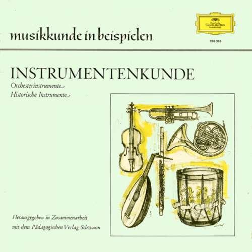 Cover Various - Instrumentenkunde (Orchesterinstrumente - Historische Instrumente) (LP, RE) Schallplatten Ankauf