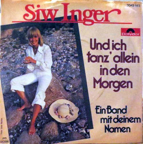 Cover Siw Inger - Und Ich Tanz' Allein In Den Morgen (7, Single) Schallplatten Ankauf