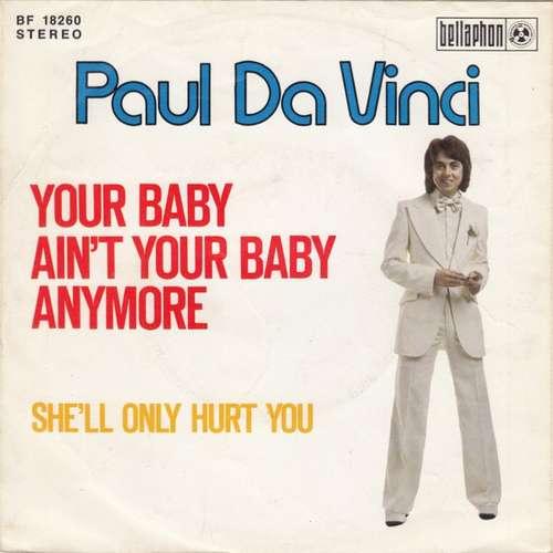 Bild Paul Da Vinci - Your Baby Ain't Your Baby Anymore (7, Single) Schallplatten Ankauf