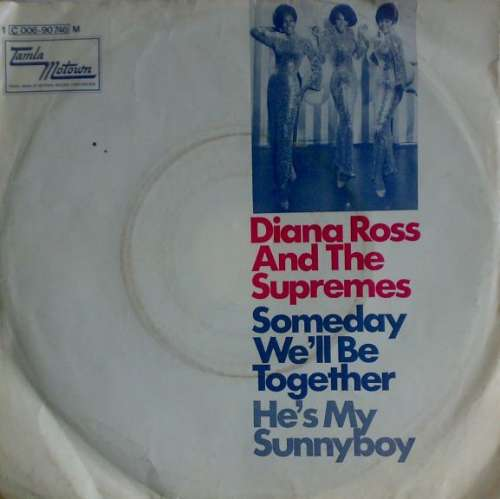 Bild Diana Ross And The Supremes - Someday We'll Be Together / He's My Sunnyboy (7, Single) Schallplatten Ankauf