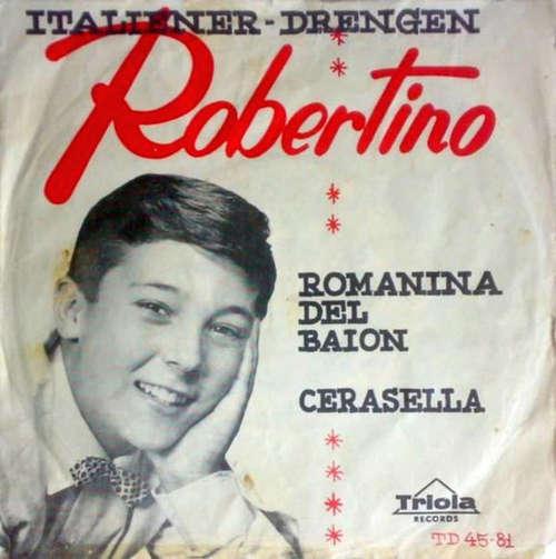 Cover Robertino* - Romanina Del Baion / Cerasella (7, Single) Schallplatten Ankauf