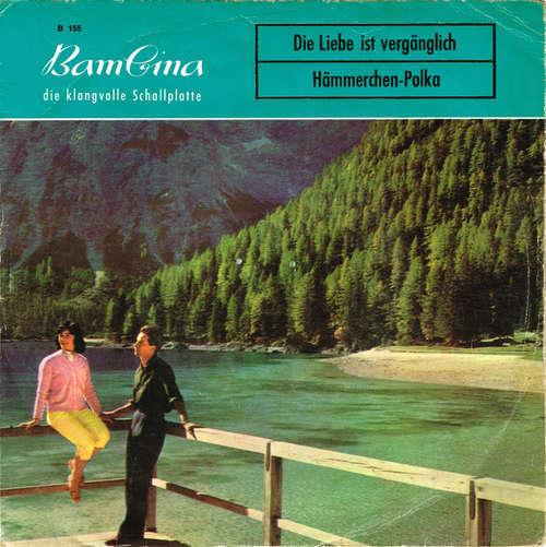 Cover Unknown Artist - Die Liebe Ist Vergänglich / Hämmerchen-Polka (7, Single) Schallplatten Ankauf