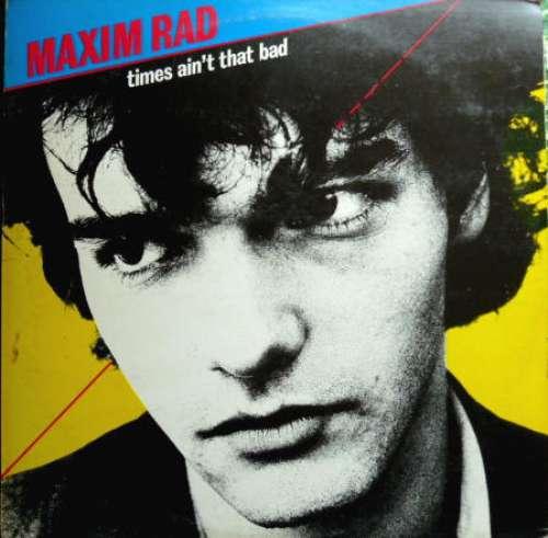 Bild Maxim Rad - Times Ain't That Bad (LP, Album) Schallplatten Ankauf