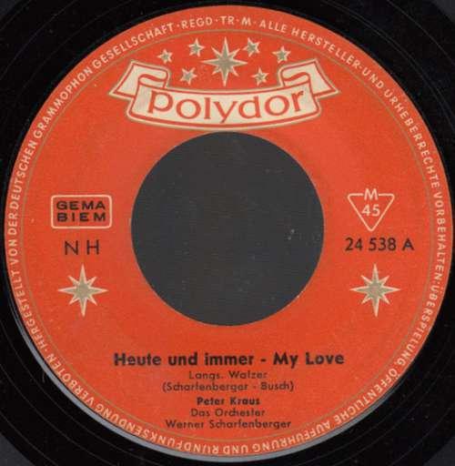 Bild Peter Kraus - Heute Und Immer - My Love (7, Single) Schallplatten Ankauf