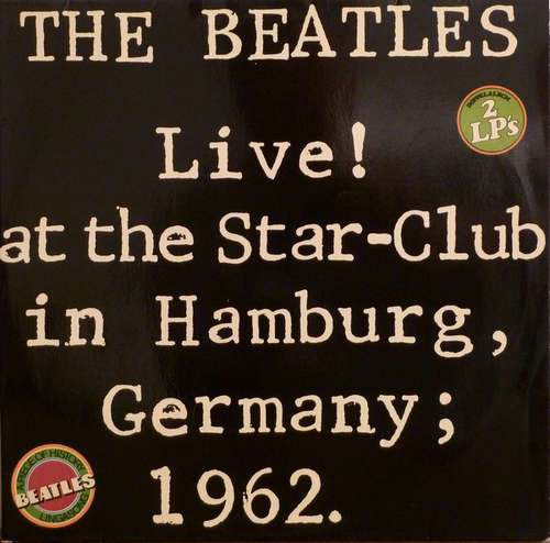 Cover The Beatles - Live! At The Star-Club In Hamburg, Germany; 1962 (2xLP, Album, all) Schallplatten Ankauf