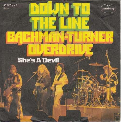 Bild Bachman-Turner Overdrive - Down To The Line (7, Single) Schallplatten Ankauf