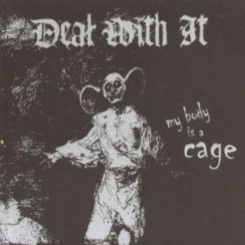 Bild Deal With It - My Body Is A Cage (7, S/Sided) Schallplatten Ankauf