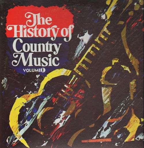Bild Various - The History Of Country Music - Volume 1 (LP, Comp) Schallplatten Ankauf