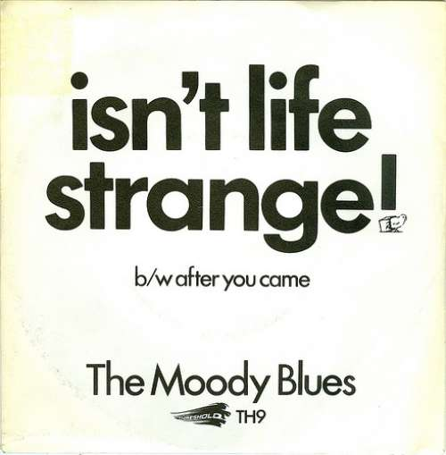 Bild The Moody Blues - Isn't Life Strange / After You Came (7, Single) Schallplatten Ankauf