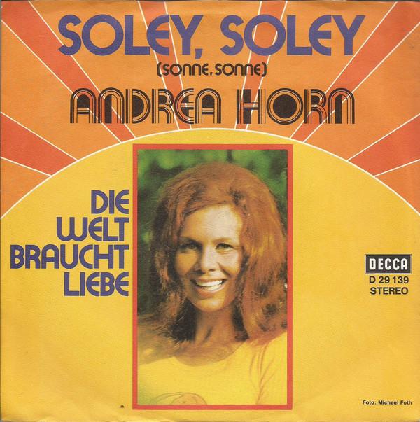 Bild Andrea Horn - Soley, Soley (Sonne, Sonne) (7, Single) Schallplatten Ankauf