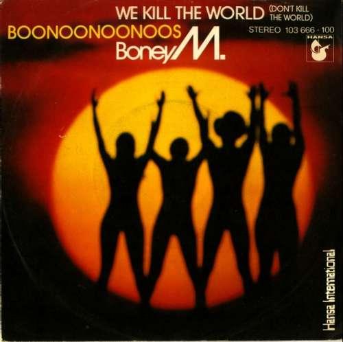 Bild Boney M. - We Kill The World (Don't Kill The World) / Boonoonoonoos (7, Single) Schallplatten Ankauf