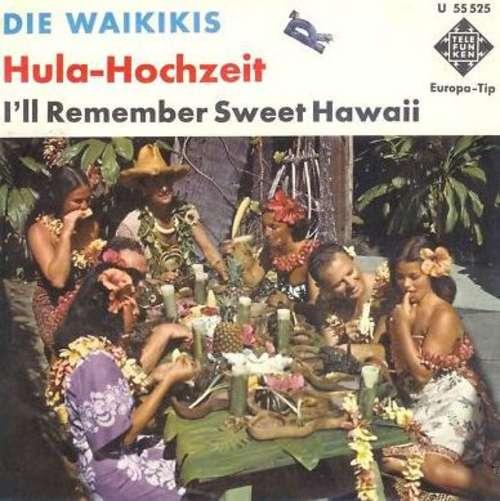Bild Die Waikikis* - Hula-Hochzeit (7, Single, Mono) Schallplatten Ankauf