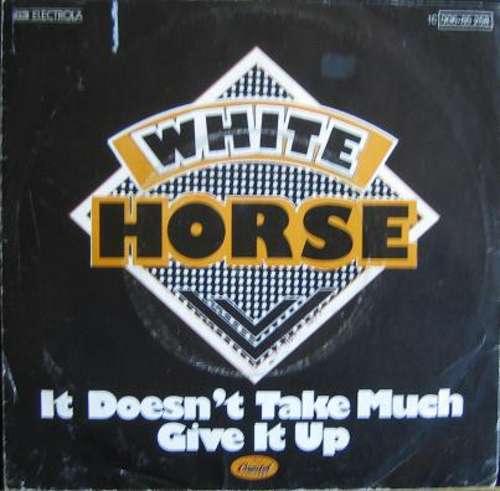 Bild White Horse - It Doesn't Take Much / Give It Up (7) Schallplatten Ankauf