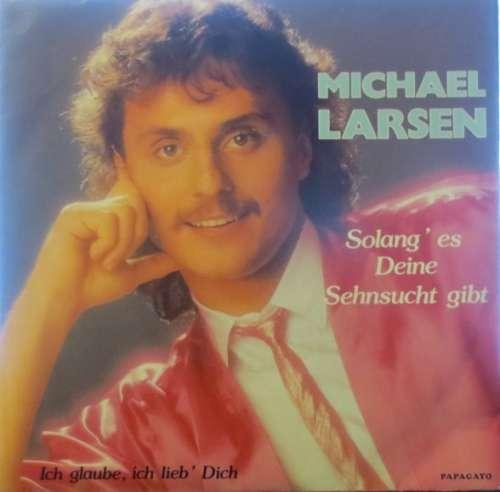Bild Michael Larsen (3) - Solang' Es Deine Sehnsucht Gibt (7, Single) Schallplatten Ankauf