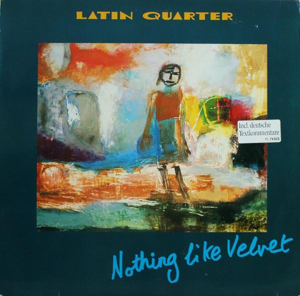 Cover Latin Quarter - Nothing Like Velvet (LP, Album) Schallplatten Ankauf