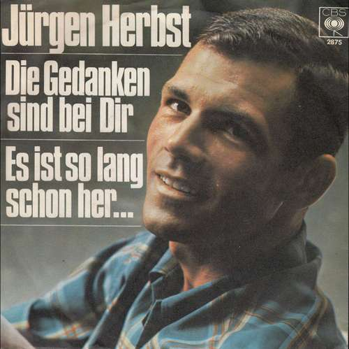 Bild Jürgen Herbst - Die Gedanken Sind Bei Dir / Es Ist So Lang Schon Her... (7, Single) Schallplatten Ankauf
