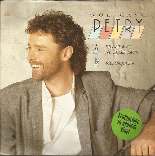 Cover Wolfgang Petry - Ich Brauch' 'ne Dosis Liebe (7, Single, gre) Schallplatten Ankauf