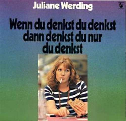 Bild Juliane Werding - Wenn Du Denkst Du Denkst Dann Denkst Du Nur Du Denkst (LP, Album) Schallplatten Ankauf