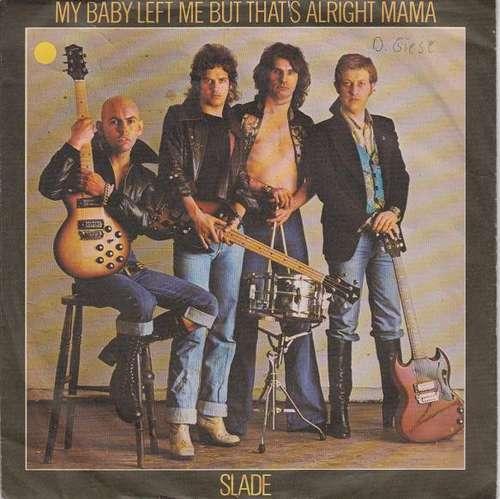 Bild Slade - My Baby Left Me But That's Alright Mama (7, Single) Schallplatten Ankauf